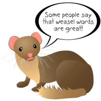 How to Improve Your Writing by Avoiding Weasel Words